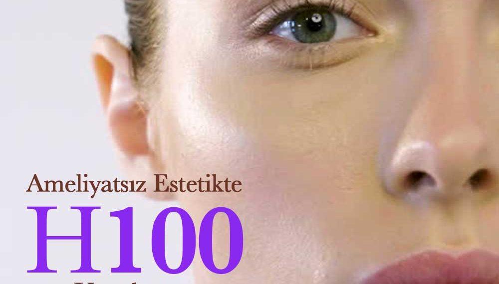 Ameliyatsız estetikte H100 uygulaması